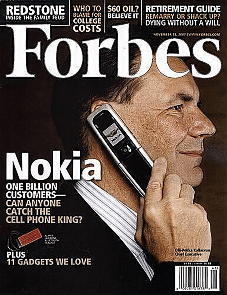 The cover of Forbes magazine in November 2007 when Nokia was already unnoticed victim of a disruptive innovation.